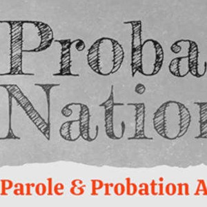 Parole & Probation Across The U.S.